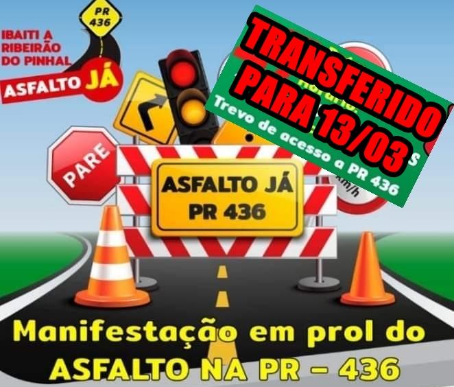 IBAITI: Devido o decreto governamental, a manifestação pela pavimentação da PR 436 é transferida para 13/03